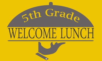 5th Grade Family Welcome Lunch THIS Sunday
