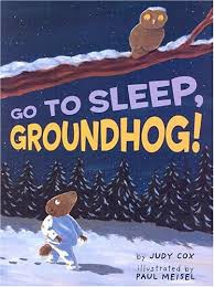 Go To Sleep Groundhog