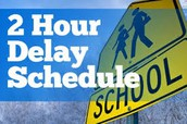 2 Hour Delays/ School Closures
