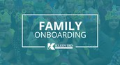Check Out the Video Below for Family OnBoarding Details!
