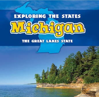 Michigan : The Great Lakes State