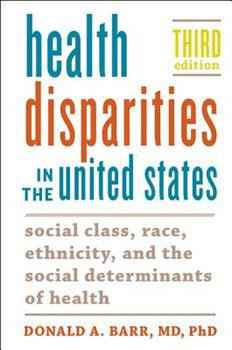 Health Disparities in the United States: Social Class, Race, Ethnicity, and the Social Determinants of Health third Edition