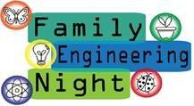 Family Engineering Night is tonight!!