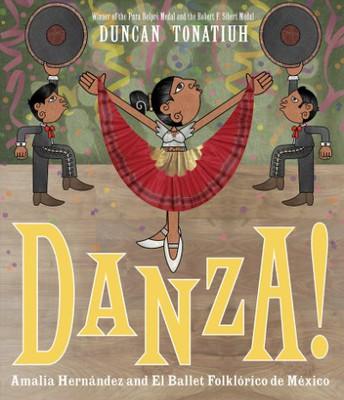 Danza! Amalia Hernandez and El Ballet Folklorico de Mexico