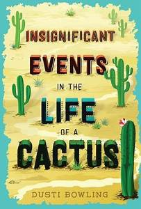 Insignifi-cant Events in the Life of a Cactus