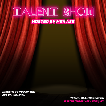 MEA Talent Showcase and ASB Fundraiser!