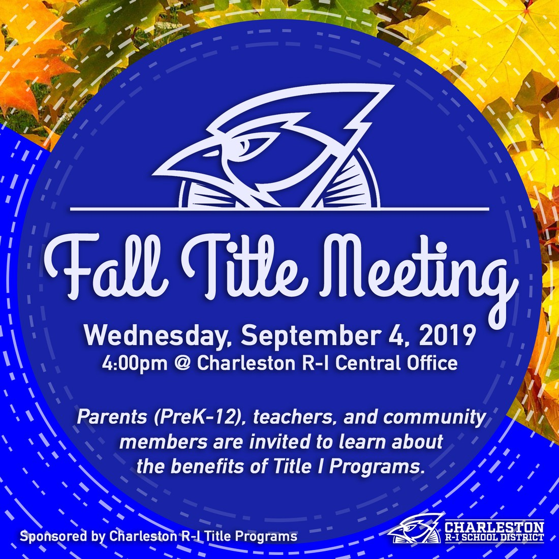 Fall Title Meeting, Wednesday, September 4, 2019, 4:00pm at Charleston R-I Central Office