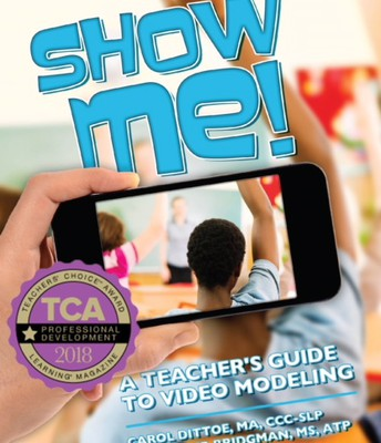 SHOW ME! A Teacher's Guide to Video Modeling