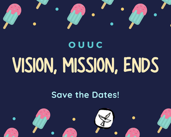 Do you want to influence the future of OUUC?
