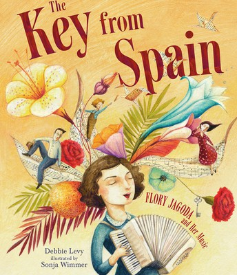 *The Key from Spain: Flory Jagoda and Her Music Debbie Levy
