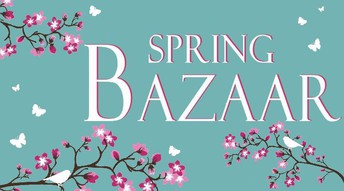 SPRING BAZAAR SATURDAY APRIL 13 10-4PM