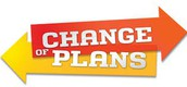 Change of Plans--DISMISSAL CHANGES