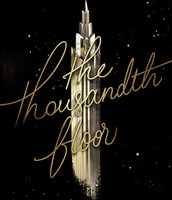 """The Thousandth Floor"" -  by Katharine McGee"