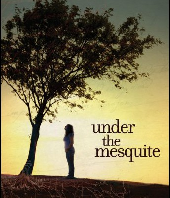 Under the Mesquite by