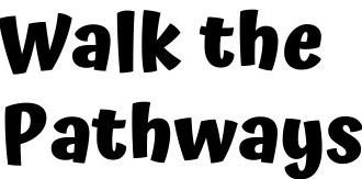 Walk to School is now WALK THE PATHWAYS!