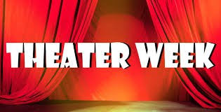 OUR EXCITING THEATER WEEK IS COMING! PLEASE SEE OUR UPCOMING EMAIL REGARDING INFORMATION AND REGISTRATION