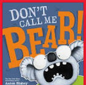 Don't Call Me Bear,  written by Aaron Blabley