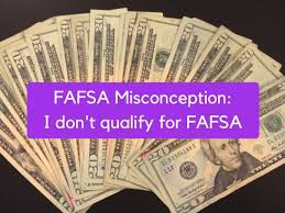 Misconceptions about the FAFSA