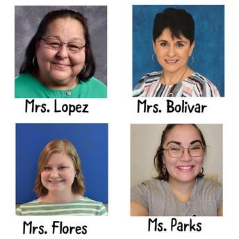 ---Mrs. Lopez -  Mrs. Bolivar - Mrs. Flores - Ms. Parks