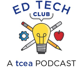 TCEA EdTech Podcast