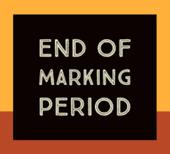 The End of the Marking Period is Near!