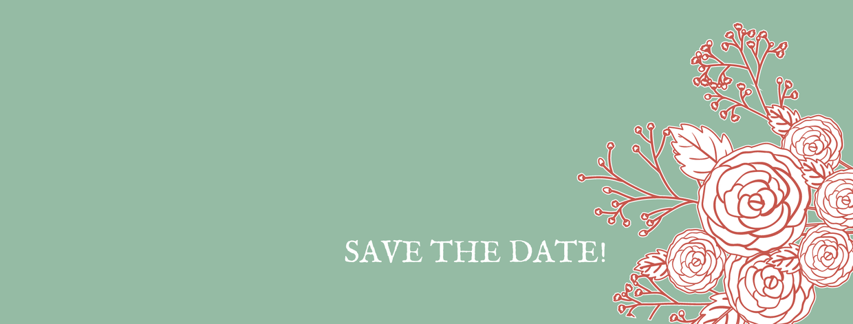 Green background with image of flowers.  Text says save the date.