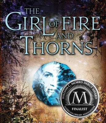The Girl of Fire and Thorns, by Rae Carson