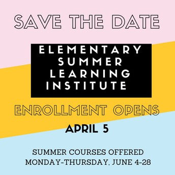 Elementary Summer Learning  Institute enrollment opens April 5