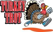 Friday, November 17th  Turkey Trot!