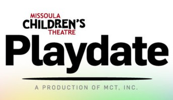 Missoula Children's Theatre - Playdate