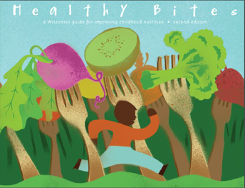 Healthy Bites: A Wisconsin Guide for Improving Childhood Nutrition