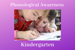 Phonological Awareness: Preparing Kindergarten Readers