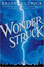 Wonderstruck - Novel and Major Motion Picture