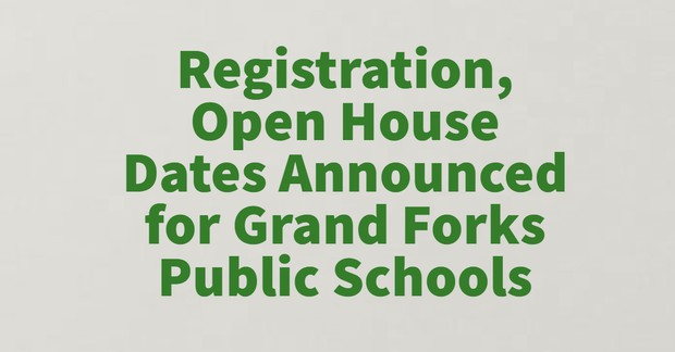 Registration, Open House Dates Announced for Grand Forks Public Schools