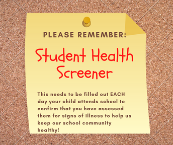 DON'T FORGET TO SUBMIT THE STUDENT HEALTH SCREENER FOR EACH IN-PERSON DAY