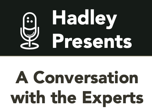 Image link to Hadley Presents: A Conversation with the Experts