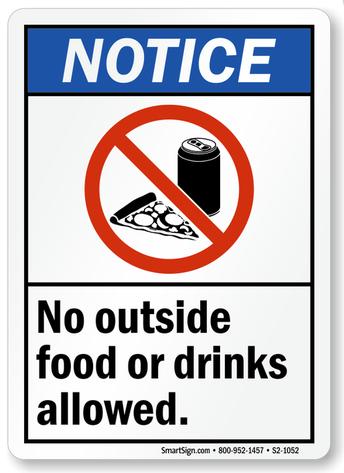 NO OUTSIDE FOOD/BEVERAGES