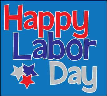 September 3rd - - Labor Day - - No School!!