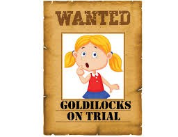 Fall Play-Goldilocks on Trial