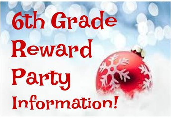 6th Grade Winter Reward Party Information