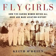 Fly Girls by Keith O'Brien