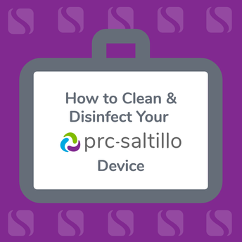Sanitizing your PRC Saltillo Device
