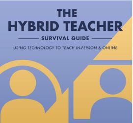 The Hybrid Teacher Survival Guide
