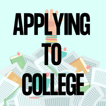 GETTING Started with THE COLLEGE ADMISSIONS PROCESS