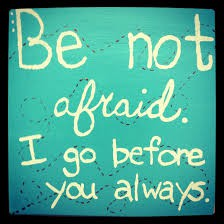 Be Not Afraid - A Message of Hope