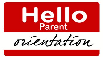 PARENT ORIENTATION MEETINGS
