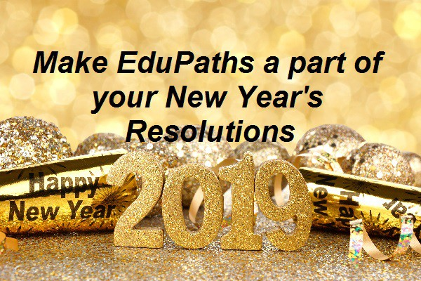 Happy New year with celebration for 2019 and a quote, Make EduPaths part of your New Year's Resolutions