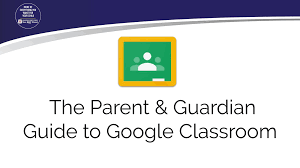 THE PARENT AND GUARDIAN GUIDE TO GOOGLE CLASSROOM