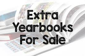 YEARBOOKS/EXTRA YEARBOOKS ON SALE NOW (FIRST-COME/FIRST-SERVED)