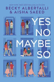 Yes No Maybe So by Becky Albertalli & Aisha Saeed